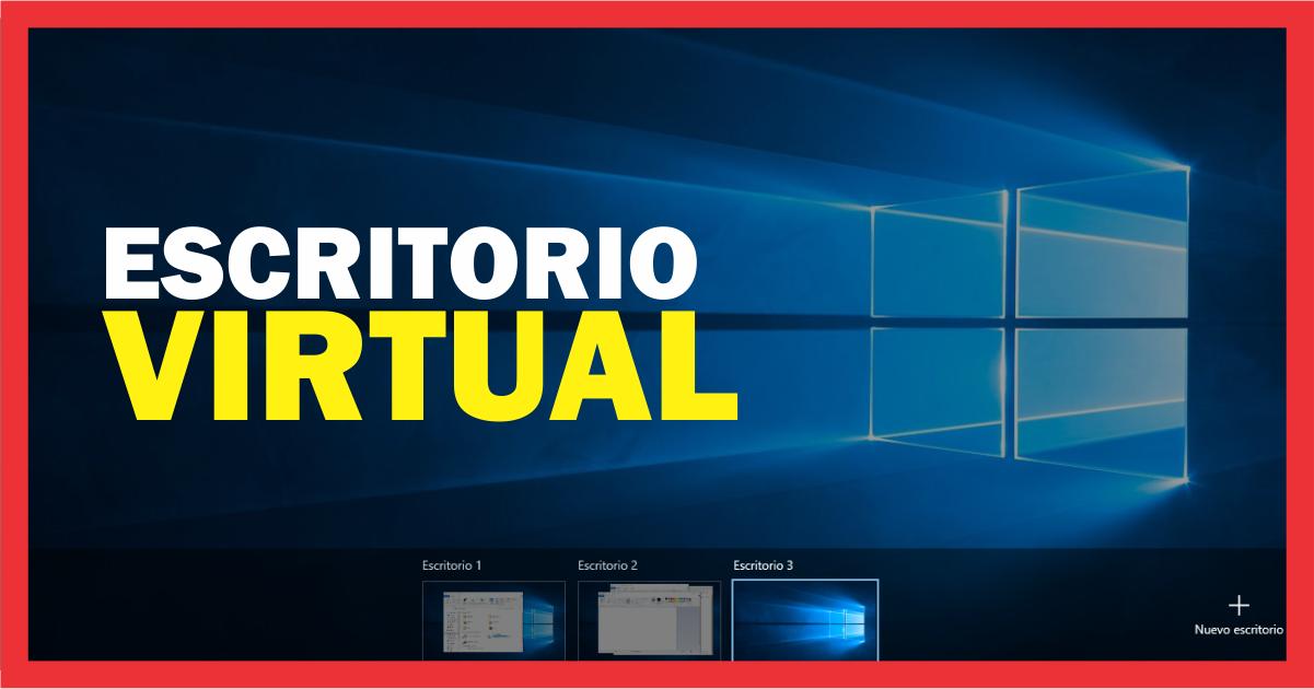 Como usar los escritorios virtuales en Windows 10