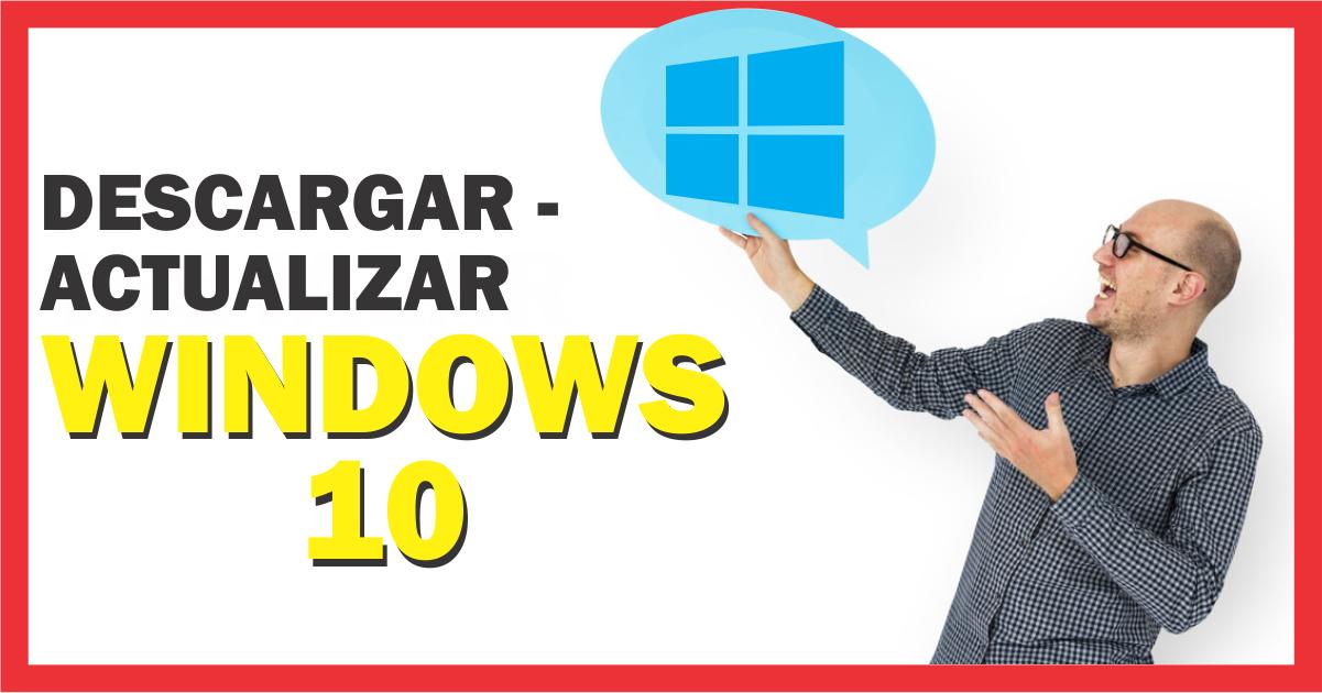 Windows 10: como descargar o actualizar