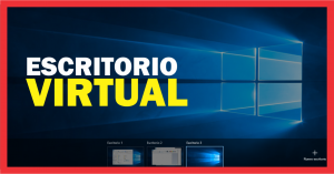 Como usar los escritorios virtuales en Windows 10