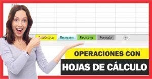 Operaciones con Hojas de cálculo en Excel